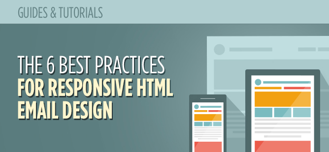 The 6 Best Practices for Responsive HTML Email Design_Header