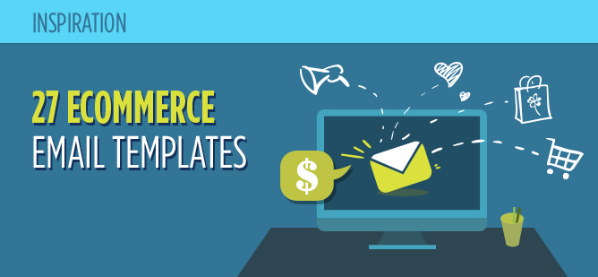 27 Ecommerce Email Templates