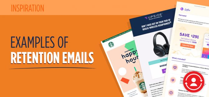 28 Examples of Retention Emails that Actually Convert