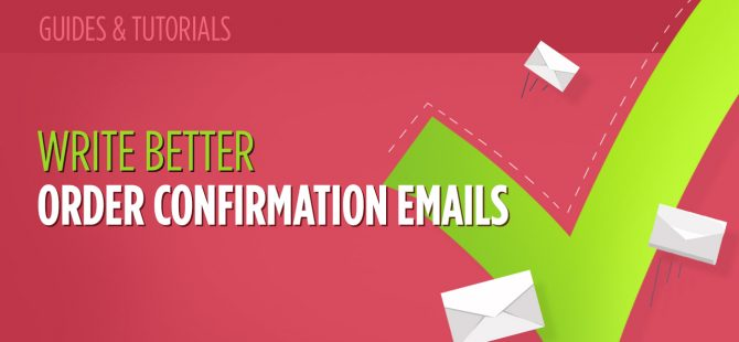 8 Tips to Write Better Order Confirmation Emails