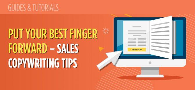 Put your best finger forward - Sales Copywrite Tips