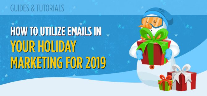 How to Utilize Emails in Your Holiday Marketing for 2019