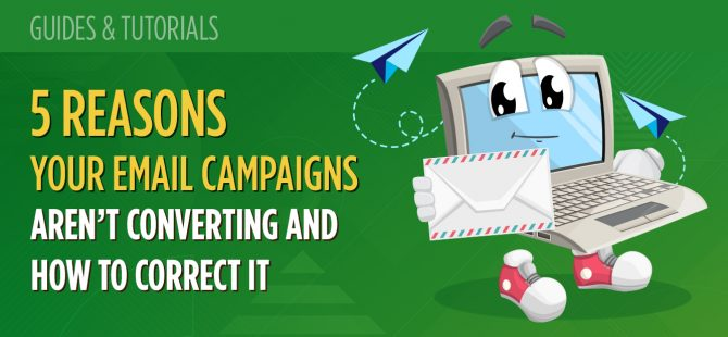 5 reasons your email campaigns aren't converting and how to correct it
