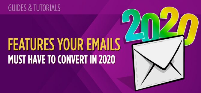 Features your emails must have to convert in 2020