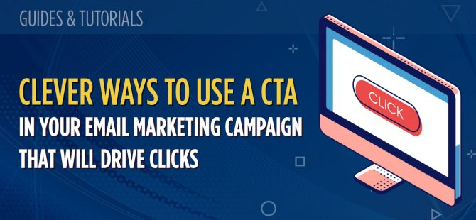 Clever ways to use a CTA in your email marketing campaign that will drive clicks