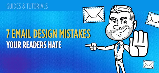 7 Email Design Mistakes Your Readers Hate