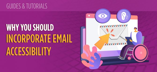 Why You Should Incorporate Email Accessibility